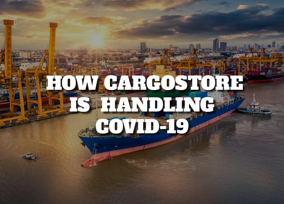 Cargostore CoronaVirus Updates